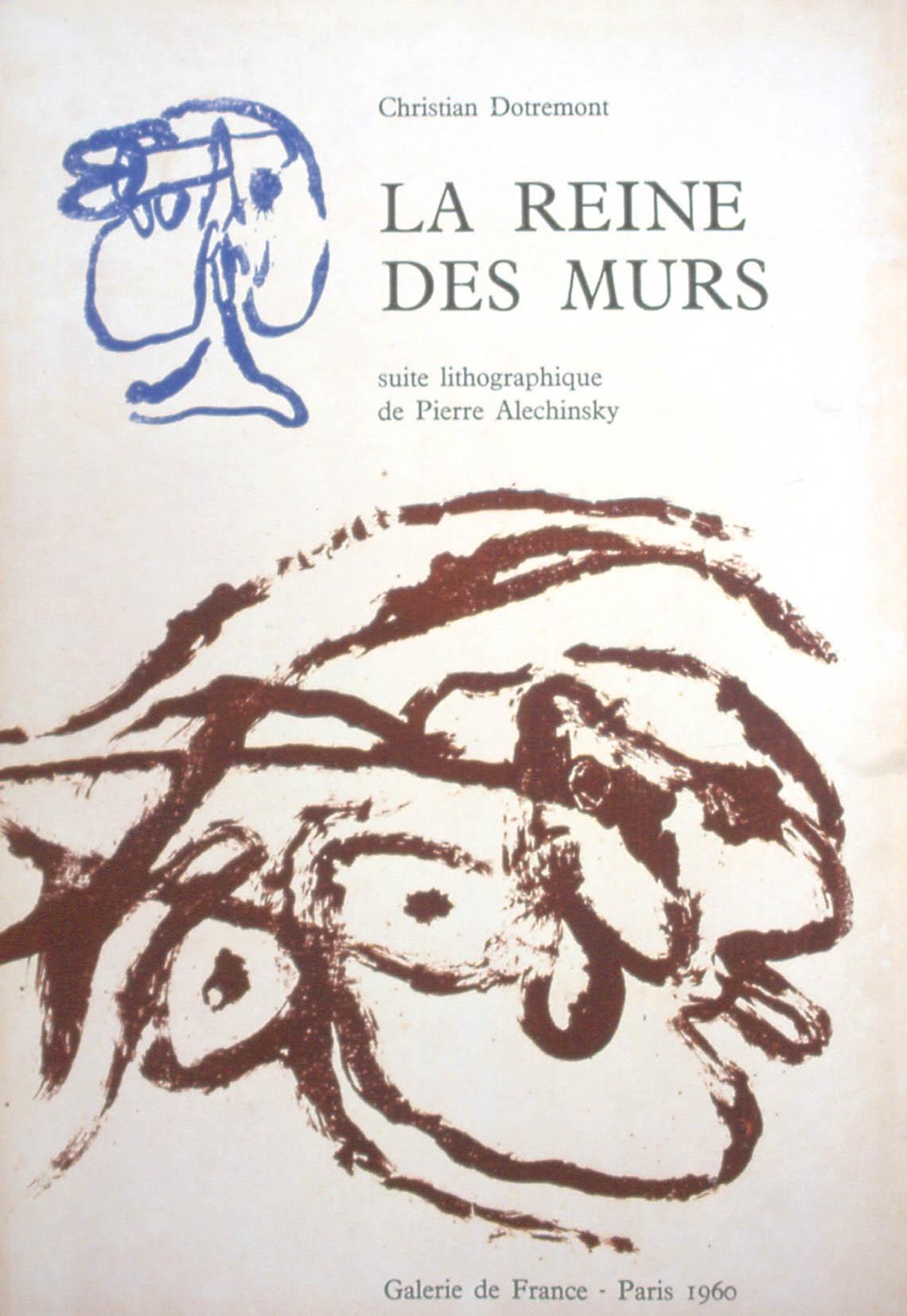 La Reine Des Murs 1960 Texte De Christian Dotremont Accompagne Dune Suite Lithographique DAlechinsky Galerie France Editeur Paris Ex